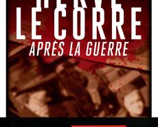 Après la guerre - Hervé Le Corre (Editions Rivages)