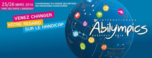9e Internationaux Abilympics, pour changer de regard sur le handicap – 25 et 26 mars 2016– Bordeaux