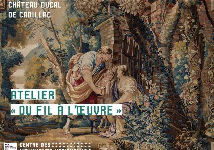 Atelier tapisserie «au fil de l'oeuvre» au Château ducal de Cadillac.